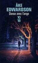Couverture du livre « Danse avec l'ange » de Ake Edwardson aux éditions 10/18