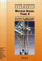 Couverture du livre « Moteur diesel t.2 » de Yvonnique Malary et Franck Meneret aux éditions Etai