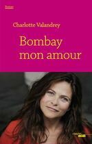 Couverture du livre « Bombay mon amour » de Charlotte Valandrey aux éditions Cherche Midi