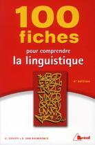 Couverture du livre « 100 Fiches Pr Comprendre La Linguistique » de Siouffi aux éditions Breal