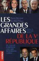 Couverture du livre « Les grandes affaires de la Ve République » de Philippe Broussard et Jean-Marie Pontaut aux éditions L'express