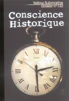 Couverture du livre « REVUE YELLOW SUBMARINE N.132 ; conscience historique » de Revue Yellow Submarine aux éditions Le Belial