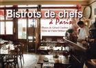Couverture du livre « Bistrots de chefs à Paris (édition 2011) » de Claire Delbos et Gerard Cambon aux éditions Declics