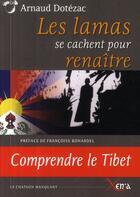 Couverture du livre « Les lamas se cachent pour renaître » de Arnaud Dotezac aux éditions Xenia