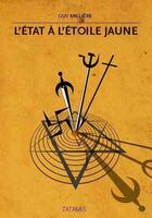 Couverture du livre « L'Etat à l'étoile jaune » de Guy Milliere aux éditions Tatamis