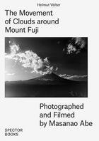 Couverture du livre « Masanao abe the movement of clouds around mount fuji » de Volter Helmut/Abe Ma aux éditions Spector Books