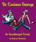 Couverture du livre « Bi-Curious George » de Simonian Andrew aux éditions Cider Mill Press