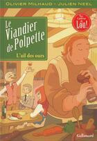 Couverture du livre « Le viandier de Polpette t.1 ; l'ail des ours » de Julien Neel et Olivier Milhaud aux éditions Gallimard Bd