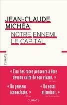 Couverture du livre « Notre ennemi, le capital » de Jean-Claude Michea aux éditions Climats