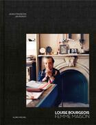 Couverture du livre « Louise Bourgeois, femme maison » de Jean-Francois Jaussaud aux éditions Albin Michel