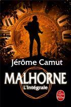 Couverture du livre « Malhorne ; INTEGRALE T.1 A T.4 » de Jerome Camut aux éditions Lgf