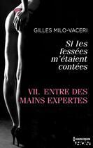 Couverture du livre « Entre des mains expertes » de Gilles Milo-Vaceri aux éditions Hqn
