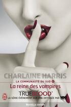 Couverture du livre « La communauté du sud t.6 ; la reine des vampires » de Charlaine Harris aux éditions J'ai Lu