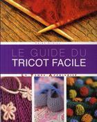 Couverture du livre « Le guide du tricot facile » de Helen Ardley aux éditions Le Temps Apprivoise