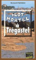 Couverture du livre « Îlot mortel à Tregastel » de Bernard Enjolras aux éditions Bargain