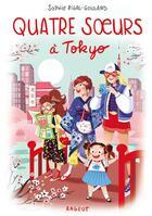 Couverture du livre « Quatre soeurs à Tokyo » de Sophie Rigal-Goulard aux éditions Rageot