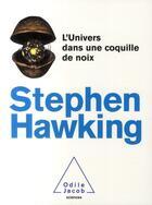 Couverture du livre « L'univers dans une coquille de noix » de Stephen William Hawking aux éditions Odile Jacob