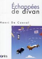 Couverture du livre « Échappées de divan » de Henri De Caevel aux éditions Eres
