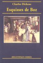 Couverture du livre « Esquisses de Boz » de Charles Dickens aux éditions Ombres