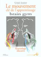 Couverture du livre « Brain gym mouvement cle de l'apprentissage » de Paul Dennison aux éditions Le Souffle D'or