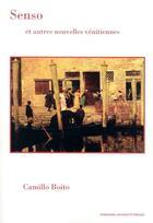 Couverture du livre « Senso et autres nouvelles vénitiennes » de Camillo Boito aux éditions Pu De Paris-sorbonne