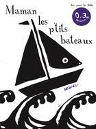 Couverture du livre « Maman les p'tits bateaux » de Thierry Dedieu aux éditions Seuil Jeunesse