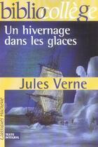 Couverture du livre « Un hivernage dans les glaces » de Jules Verne et Isabelle De Lisle aux éditions Hachette Education