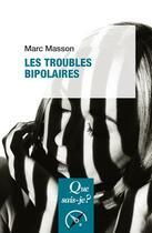 Couverture du livre « Les troubles bipolaires (2e édition) » de Marc Masson aux éditions Puf