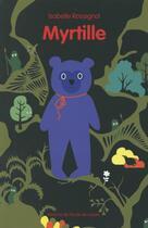 Couverture du livre « Myrtille » de Delphine Chedru et Isabelle Rossignol aux éditions Ecole Des Loisirs