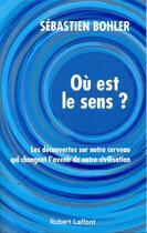 Couverture du livre « Où est le sens ? » de Sebastien Bohler aux éditions Robert Laffont