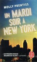 Couverture du livre « Un mardi soir à New-York » de Molly Prentiss aux éditions Lgf