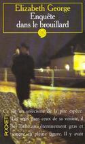 Couverture du livre « L'Enquete Dans Le Brouillard » de Elizabeth George aux éditions Pocket