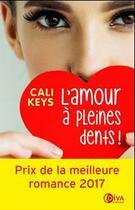 Couverture du livre « L'amour à pleines dents » de Cali Keys aux éditions Diva