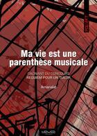 Couverture du livre « Ma vie est une parenthèse musicale » de Amanalat aux éditions Neowood Editions