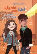Couverture du livre « Ma vie selon moi T.2 ; la rencontre qui a tout changé » de Colonel Moutarde et Sylvaine Jaoui aux éditions Rageot