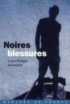 Couverture du livre « Noires blessures » de Louis-Philippe Dalembert aux éditions Mercure De France