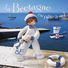 Couverture du livre « La Bretagne en pâte à sel » de Brigitte Casagranda aux éditions Ouest France
