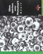 Couverture du livre « Effets Speciaux Avec Photoshop 6 » de Michel Bohbot et Sherry London et Aren Howell et Rhodacollectif Grossman aux éditions Campuspress