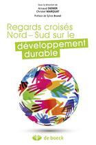 Couverture du livre « Regards croisés nord-sud sur le développement durable » de Arnaud Diemer aux éditions De Boeck Superieur