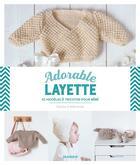 Couverture du livre « Adorable layette ; 32 modèles à tricoter pour bébé » de Charlov. et Tamara Pradeau aux éditions Mango