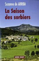 Couverture du livre « La saison des sorbiers » de Suzanne De Arriba aux éditions Lucien Souny