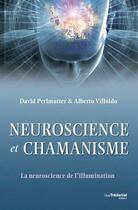 Couverture du livre « Neuroscience et chamanisme » de Alberto Villoldo et David Perlmutter aux éditions Vega