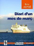 Couverture du livre « Diari d'un mes de març » de Eric Astie aux éditions Ieo Edicions