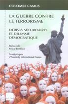 Couverture du livre « La guerre contre le terrorisme ; dérives sécuritaires et dilemme démocratique » de Colombe Camus aux éditions Felin