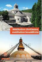 Couverture du livre « Méditation chrétienne, méditation bouddhiste » de Collectif aux éditions Bois D'orion