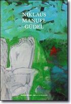 Couverture du livre « Niklaus Manuel Güdel » de Pierre Peju et Yves Guignard et Diane Antille aux éditions Notari