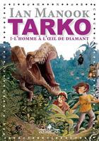 Couverture du livre « Tarko t.1 ; l'homme à l'oeil de diamant » de Ian Manook aux éditions Atacas