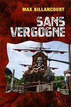 Couverture du livre « Sans vergogne » de Max Billancourt aux éditions Librinova