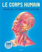 Couverture du livre « Le corps humain ; manuel d'identification ; 500 planches d'anatomie » de Collectif aux éditions L'imprevu