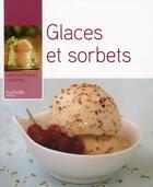 Couverture du livre « Glaces et sorbets » de Thomas Feller aux éditions Hachette Pratique
